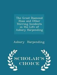 The Great Diamond Hoax and Other Stirring Incidents in the Life of Asbury Harpending - Scholar's Choice Edition