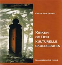 Kirken og den kulturelle skolesekken - Kristin Gunleiksrud pdf epub