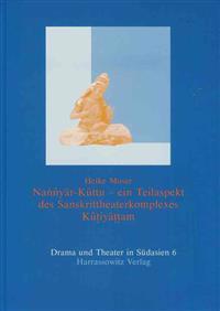 Nannyar-kuttu - Ein Teilaspekt des Sanskrittheaterkomplexes Kutiyattam