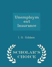 Unemployment Insurance - Scholar's Choice Edition