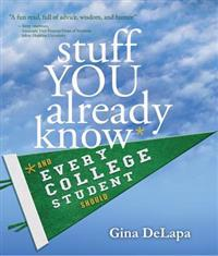 Stuff You Already Know: And Every College Student Should