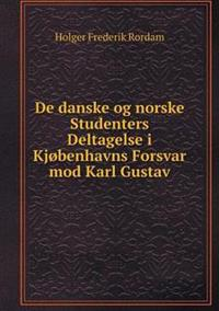 de Danske Og Norske Studenters Deltagelse I Kjobenhavns Forsvar Mod Karl Gustav
