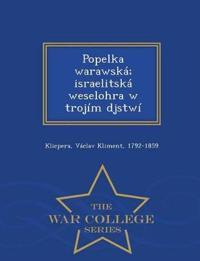 Popelka Warawska; Israelitska Weselohra W Trojim Djstwi - War College Series