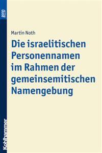 Die Israelitischen Personennamen Im Rahmen Der Gemeinsemitischen Namengebung. Bond