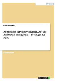 Application Service Providing (Asp) ALS Alternative Zu Eigenen It-Loesungen Fur Kmu