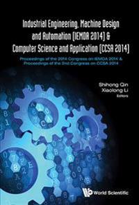 Industrial Engineering, Machine Design and Automation (IEMDA 2014) & Computer Science and Application (CCSA 2014)