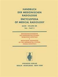 Rontgendiagnostik des Urogenitalsystems / Roentgen Diagnosis of the Urogenital System