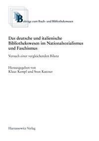Das Deutsche Und Italienische Bibliothekswesen Im Nationalsozialismus Und Faschismus
