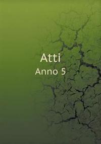 Atti Anno 5
