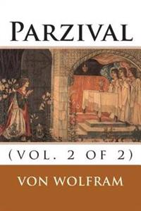 Parzival: (Vol. 2 of 2)