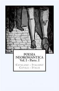 Poesia Neoromantica Vol.I - Parte.I. Catalano-Italiano / Catala- Italia: Catalan Hunter