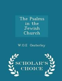 The Psalms in the Jewish Church - Scholar's Choice Edition