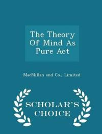 The Theory of Mind as Pure ACT - Scholar's Choice Edition