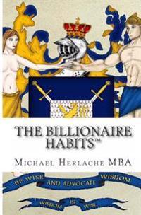 The Billionaire Habits