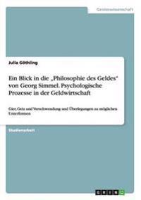 """Ein Blick in Die """"Philosophie Des Geldes Von Georg Simmel. Psychologische Prozesse in Der Geldwirtschaft"""
