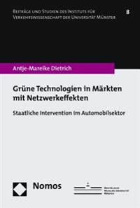 Grune Technologien in Markten Mit Netzwerkeffekten: Staatliche Intervention Im Automobilsektor