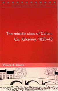 The Middle Class of Callan, Co. Kilkenny, 1825-45