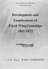 Development and Employment of Fixed-Wing Gunships 1962-1972