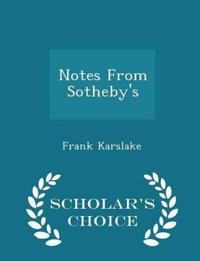 Notes from Sotheby's - Scholar's Choice Edition