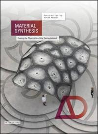 Material Synthesis: Fusing the Physical and the Computational