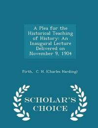 A Plea for the Historical Teaching of History