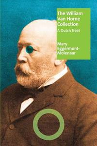 The William Van Horne Collection: A Dutch Treat