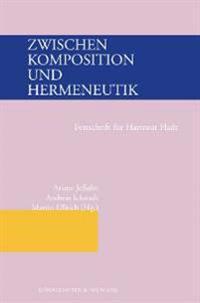 Zwischen Komposition und Hermeneutik