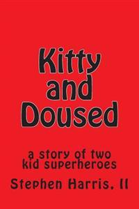 Kitty and Doused: A Story of Two Kid Superheroes
