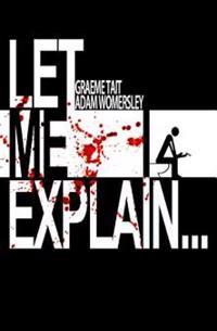 Let Me Explain...
