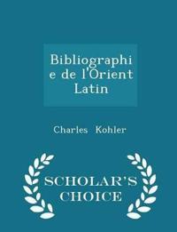 Bibliographie de L'Orient Latin - Scholar's Choice Edition