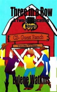 Three in a Row: A Two-Bit Vacation Novel