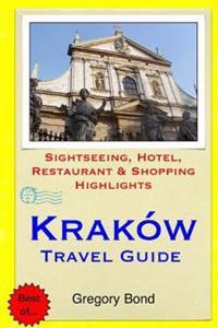 Krakow Travel Guide: Sightseeing, Hotel, Restaurant & Shopping Highlights