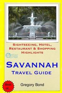 Savannah Travel Guide: Sightseeing, Hotel, Restaurant & Shopping Highlights