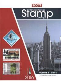 2016 Scott Catalogue Volume 6 (Countries San-Z): Standard Postage Stamp Catalogue