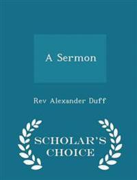 A Sermon - Scholar's Choice Edition