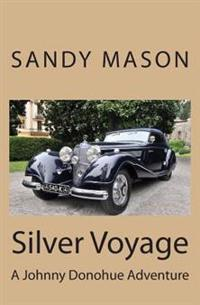 Silver Voyage: A Johnny Donohue Adventure