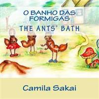 O Banho Das Formigas - The Ants' Bath: Bilingue - Bilingual