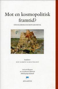 Mot en kosmopolitisk framtid? : perspektiv från Engelsbergsseminariet 2003