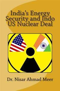 India's Energy Security and Indo - Us Nuclear Deal