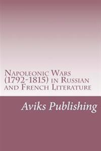Napoleonic Wars (1792-1815) in Russian and French Literature: Memoirs of the Private Life