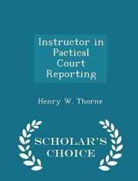 Instructor in Pactical Court Reporting - Scholar's Choice Edition