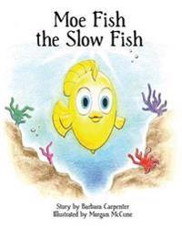 Moe Fish the Slow Fish