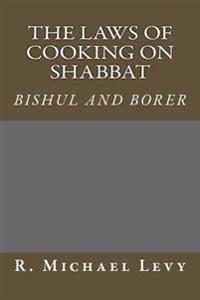 The Laws of Preparing Food on Shabbat