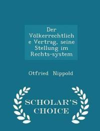 Der Volkerrechtliche Vertrag, Seine Stellung Im Rechts-System - Scholar's Choice Edition