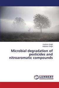 Microbial Degradation of Pesticides and Nitroaromatic Compounds