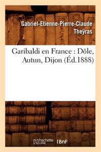 Garibaldi En France: Dole, Autun, Dijon (Ed.1888)