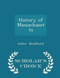 History of Massachusetts - Scholar's Choice Edition