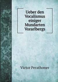 Ueber Den Vocalismus Einiger Mundarten Vorarlbergs