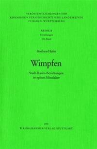 Wimpfen: Stadt-Raum-Beziehungen Im Spaten Mittelalter