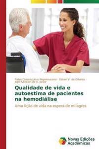 Qualidade de Vida E Autoestima de Pacientes Na Hemodialise